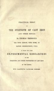 Practical essay on the strength of cast iron, and other metals.. by Tredgold, Thomas