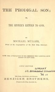 The prodigal son, or, The sinner's return to God by Michael Müller