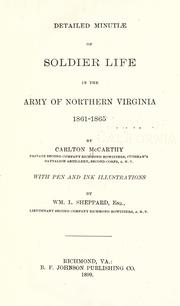Cover of: Detailed minutiae of soldier life in the Army of Northern Virginia, 1861-1865 by Carlton McCarthy