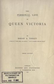 The personal life of Queen Victoria by Sarah A. Tooley, Sarah A. Southall Tooley