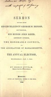 A sermon delivered before His Excellency George N. Briggs, governor, His Honor John Reed, lieutenant governor PDF