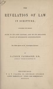 The revelation of law in Scripture by Patrick Fairbairn