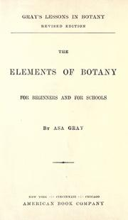Gray&#39;s school and field book of botany by Asa Gray