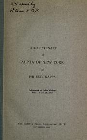 Cover of: The centenary of Alpha of New York of Phi Beta Kappa by Phi Beta Kappa. Alpha of New York (Union College)