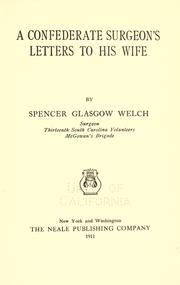 Cover of: A Confederate surgeon's letters to his wife by Spencer Glasgow Welch