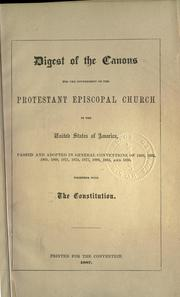 Digest of the canons for the government of the Protestant Episcopal Church in the United States of America by Episcopal Church.