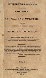 Cover of: Experimental researches concerning the philosophy of permanent colours by Edward Bancroft