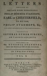 Letters written by the late Right Honourable Philip Dormer Stanhope, Earl of Chesterfield, to his son, Philip Stanhope, Esq., late envoy extraordinary to the Court of Dresden PDF