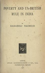 Poverty and un-British rule in India by Naoroji, Dadabhai