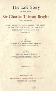 The life story of the late Sir Charles Tilston Bright, civil engineer PDF