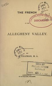 The French in the Allegheny Valley by T. J. Chapman