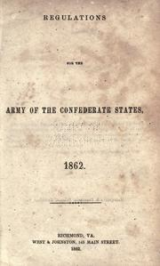 Regulations for the Army of the Confederate States by Confederate States of America. War Dept.