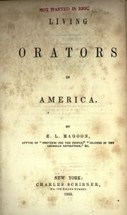 Living orators in America by Elias Lyman Magoon