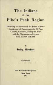 The Indians of the Pike&#39;s Peak region by Howbert, Irving