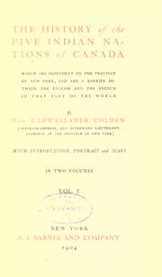 History of the five Indian nations depending on the province of New-York in America by Cadwallader Colden