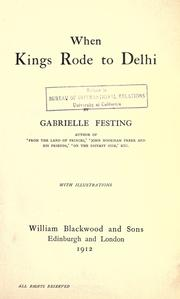 When kings rode to Delhi by Gabrielle Festing