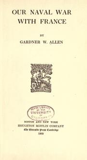 Cover of: Our naval war with France by Allen, Gardner Weld