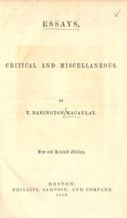Essays, critical and miscellaneous by Thomas Babington Macaulay, Macaulay, Thomas Babington Macaulay Baron