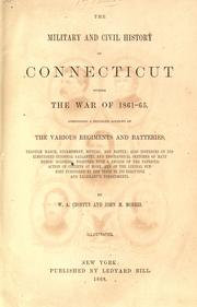 The military and civil history of Connecticut during the war of 1861-65 by W. A. Croffut