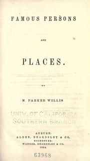 Famous persons and places by Nathaniel Parker Willis