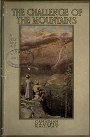 The challenge of the mountains by Canadian Pacific Railway Company