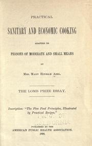 Cover of: Practical sanitary and economic cooking adapted to persons of moderate and small means by Mary Hinman Abel