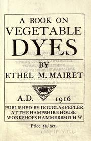 Cover of: A book on vegetable dyes by Ethel M. Mairet