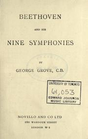 Beethoven and his nine symphonies by Grove, George Sir, George Grove
