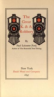 Cover of: The great K. &amp; A. [train] robbery by Paul Leicester Ford