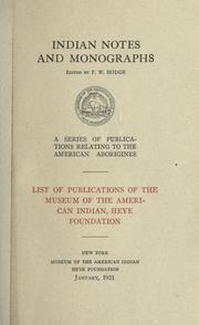List of publications of the Museum of the American Indian, Heye Foundation by Museum of the American Indian, Heye Foundation.