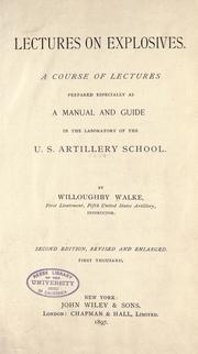 Lectures on explosives by Willoughby Walke