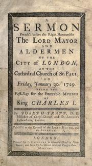 A sermon preach'd before the Right Honourable the Lord Mayor and aldermen of the city of London at the Cathedral Church of St. Paul, on Friday, January 30. 1729 PDF