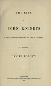 Some memoirs of the life of John Roberts by Roberts, Daniel