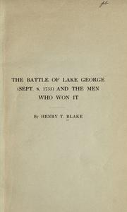 The battle of Lake George (September 8, 1755) and the men who won it by Henry Taylor Blake