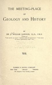 The meeting place of geology and history by Dawson, John William Sir