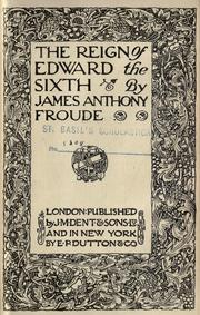 The reign of Edward the Sixth by James Anthony Froude