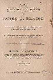 The life and public services of James G. Blaine by Russell Herman Conwell