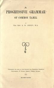 A progressive grammar of common Tamil by Albert Henry Arden