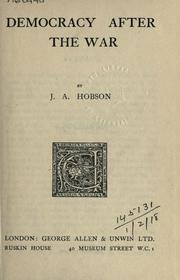 Democracy after the war by Hobson, J. A.