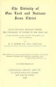 Cover of: The Divinity of Our Lord and Saviour Jesus Christ by Henry Parry Liddon