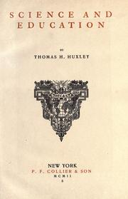 Science and education by Thomas Henry Huxley