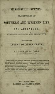 Mississippi scenes, or, Sketches of southern and western life and adventure, humorous, satirical, and descriptive, including The legend of Black Creek PDF