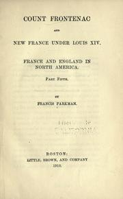 Cover of: Count Frontenac and New France under Louis XIV by Francis Parkman