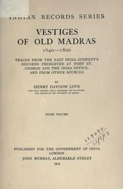 Vestiges of old Madras, 1640-1800 by Henry Davison Love
