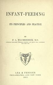 Infant-feeding; its principles and practice by Frederick L. Wachenheim