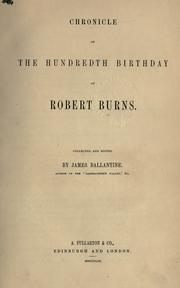 Chronicle of the hundredth birthday of Robert Burns by James Ballantine
