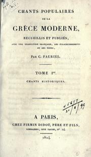 Chants populaires de la Grèce moderne, recueillis et publiés avec une traduction française, des éclaircissements et des notes.