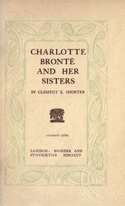 Charlotte Bront and her sisters by Clement King Shorter