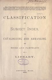 A classification and subject index, for cataloguing and arranging the books and pamphlets of a library by Melvil Dewey