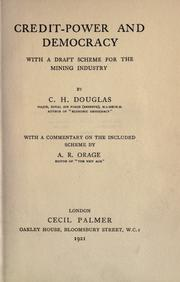 Credit-power and democracy by C. H. Douglas
